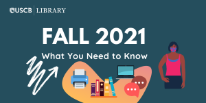 USCB Library Fall 2021: What you need to know